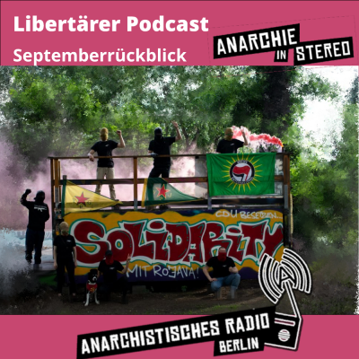 Libertärer Podcast Septemberrückblick 2020