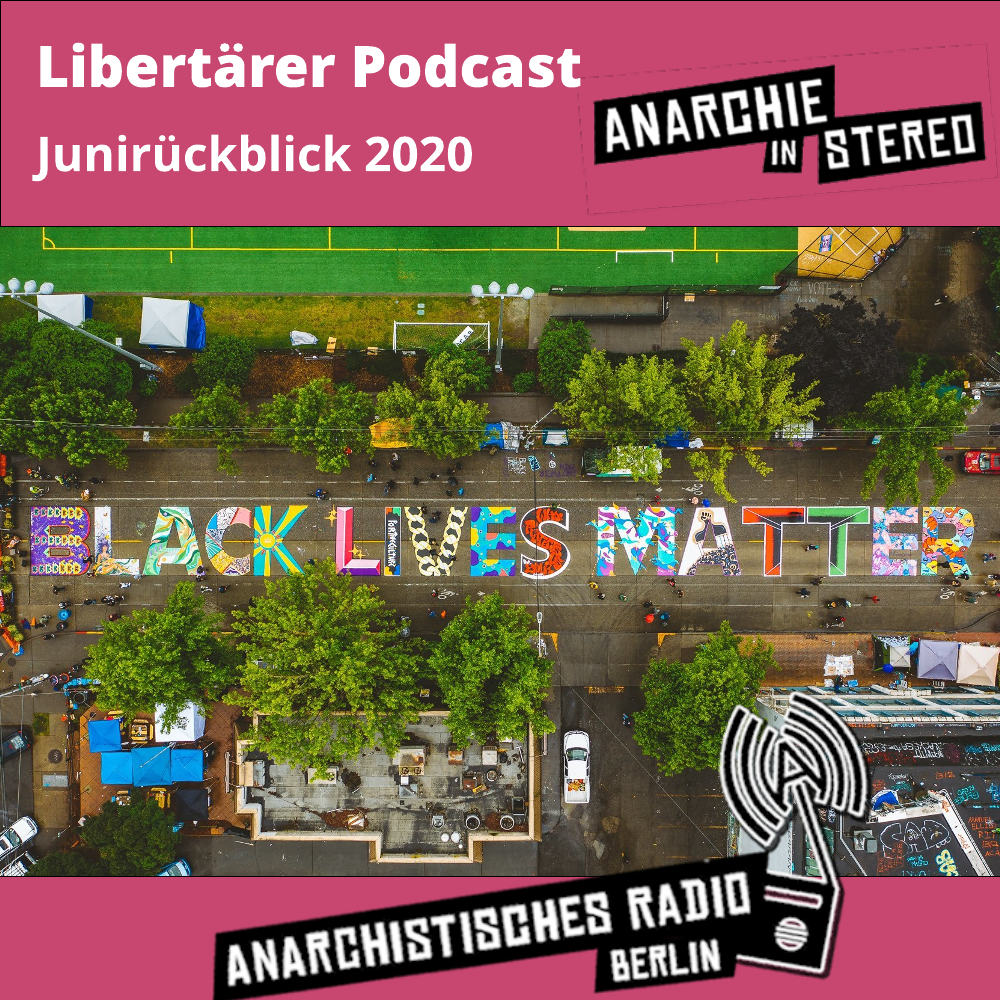 Libertärer Podcast Junirückblick 2020