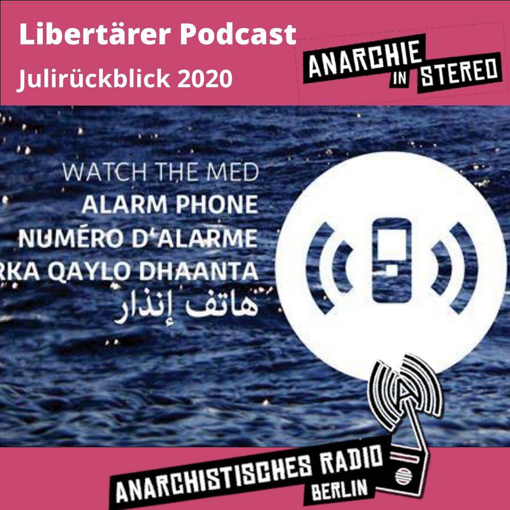 Libertärer Podcast Julirückblick 2020