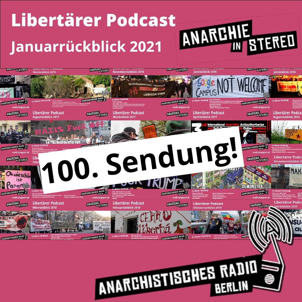 Libertärer Podcast Januarrückblick 2021 (100. Monatssendung!)