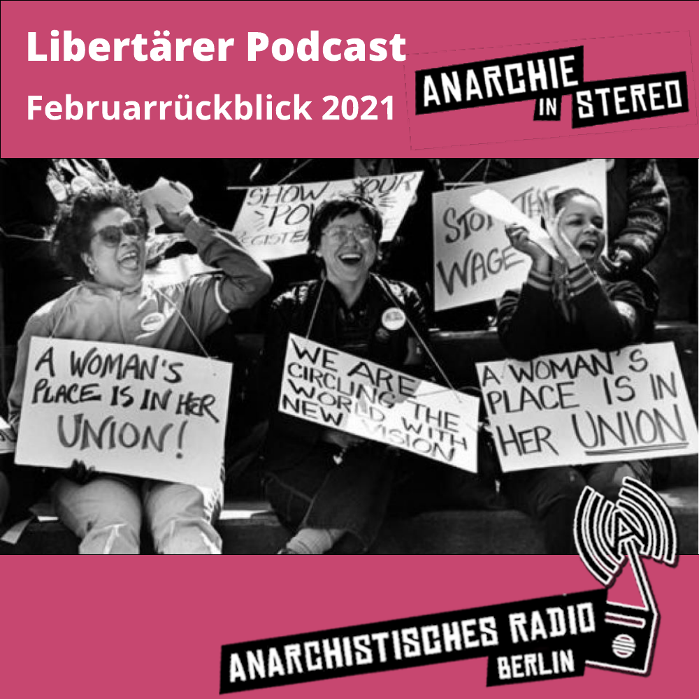 Libertärer Podcast Februarrückblick 2021