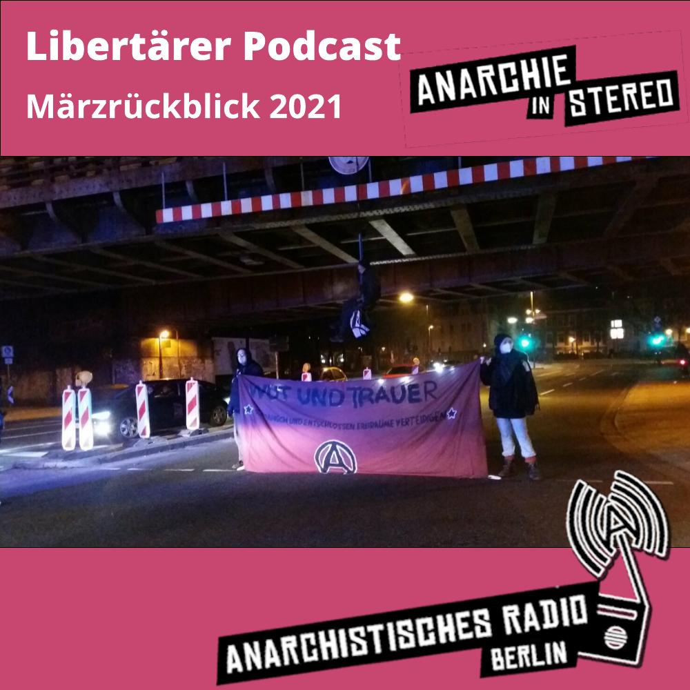 Libertärer Podcast Märzrückblick 2021