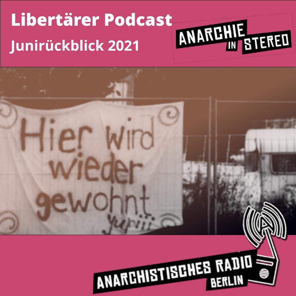 Libertärer Podcast Junirückblick 2021