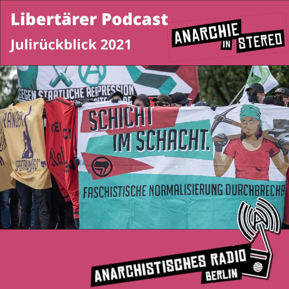 Libertärer Podcast Julirückblick 2021