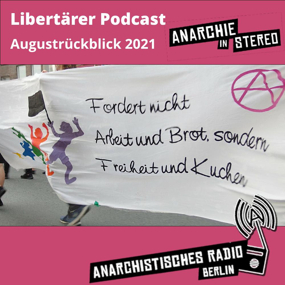 Libertärer Podcast Augustrückblick 2021